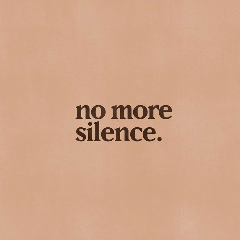 "Pink square with the words ""no more silence."""
